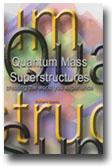 Quantum Mass Superstructures